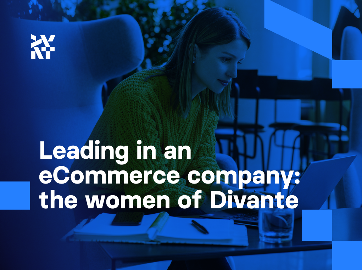 Leading in an eCommerce company: The women of Divante | Divante