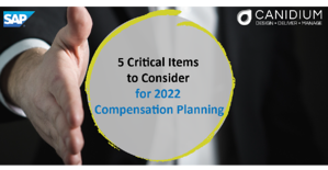 5 Critical Items to Consider for 2022 Compensation Planning