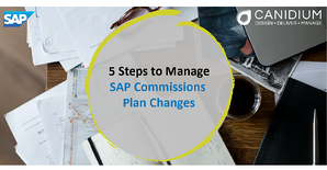5 Steps to Manage SAP Commissions Plan Changes