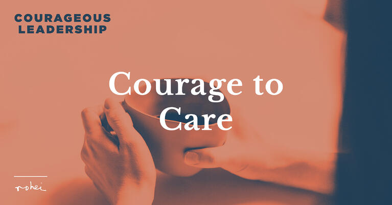 Courageous Leadership Episode 1: Courage to Care [Video]