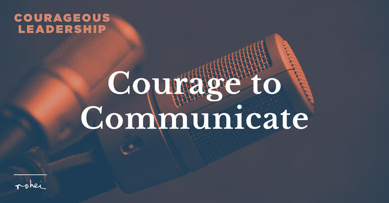 Courageous Leadership Episode 4: Courage to Communicate [Video]