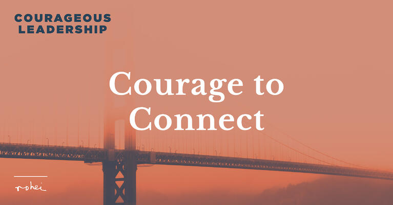 Courageous Leadership Episode 2: Courage to Connect [Video]