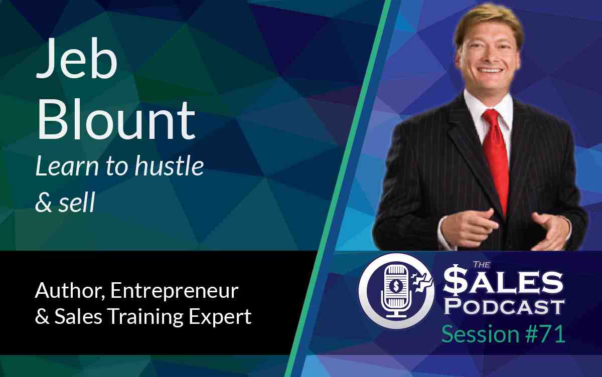 Grow your sales with Sales Gravy founder Jeb Blount on The Sales Podcast with Wes Schaeffer, The Sales Whisperer®.