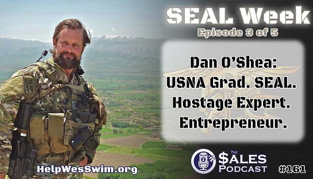 Navy SEAL Dan O'Shea on goal setting on The Sales Podcast.