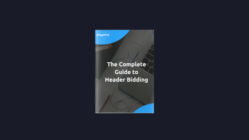 New Guide: The Complete Guide to Header Bidding