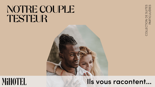 Couple testeur de Suites MiHotel