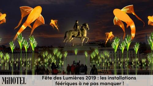 Fête des Lumières 2019 : les installations féériques à ne pas manquer !