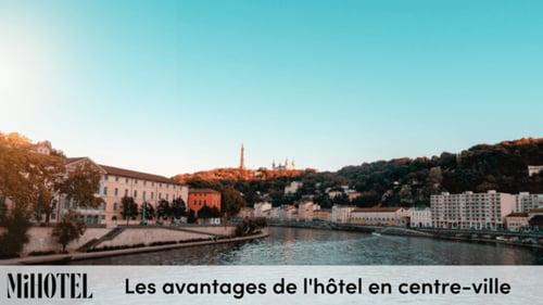 Séjour à Lyon : les avantages d'un hôtel en centre-ville