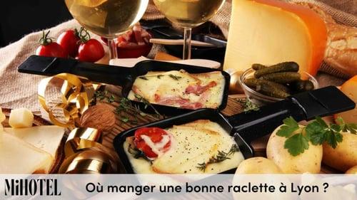 Où manger une bonne raclette à Lyon ?