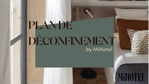 Le plan de déconfinement by MiHotel