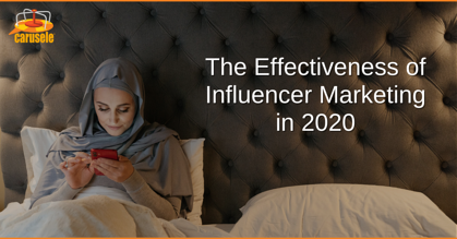 The Effectiveness of Influencer Marketing in 2020