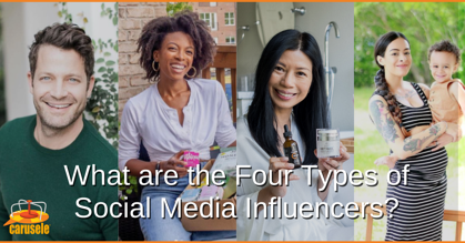What Are The 4 Types of Social Media Influencers?