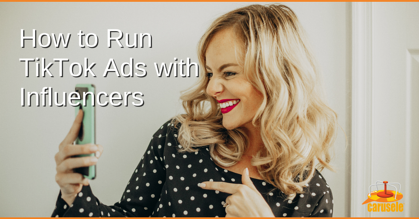 How to Run TikTok Ads with Influencers