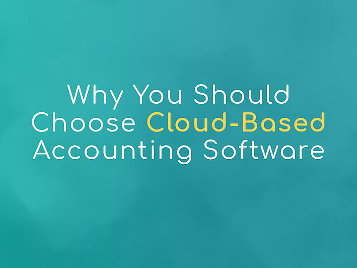 Why You Should Choose Cloud-Based Accounting Software