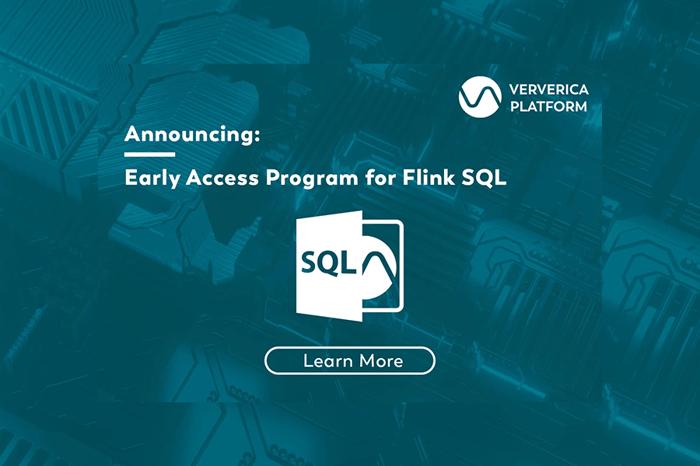 Announcing Early Access Program for Flink SQL in Ververica Platform