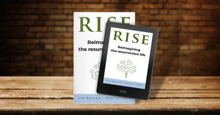 RISE: Reimagining the Resurrection Life