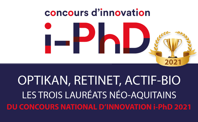 Concours national d'innovation i-PhD 2021 : 3 porteurs de projet de start-up deeptech néo-aquitains récompensés