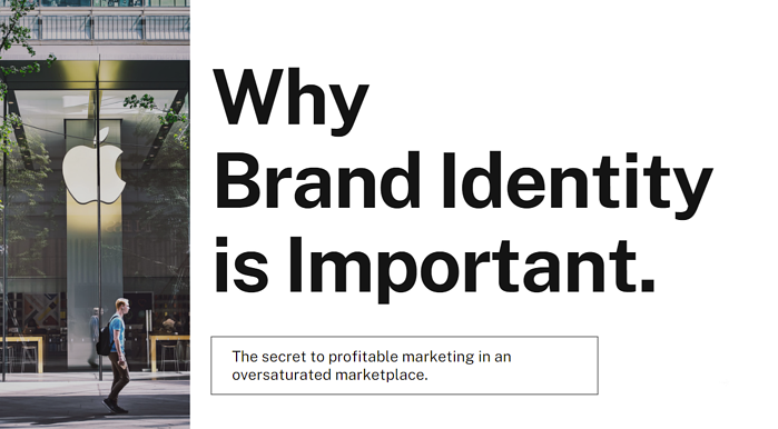 Why Brand Identity is Important and How it Adds Value to Your Business