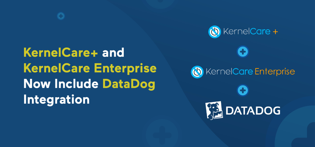 KernelCare+ and KernelCare Enterprise Now Include DataDog Integration