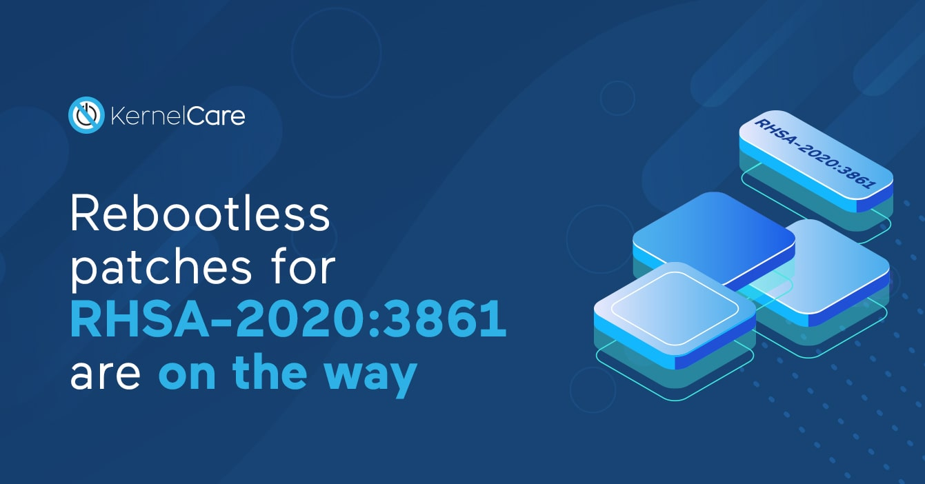 Rebootless patches for RHSA-2020-3861 are on the way