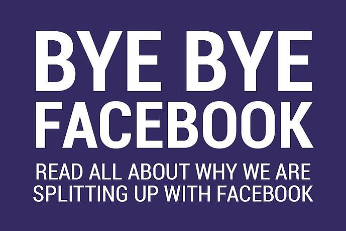 Why we turned our backs on Facebook