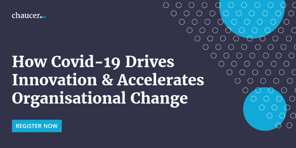 How Covid-19 Drives Innovation & Accelerates Organisational Change