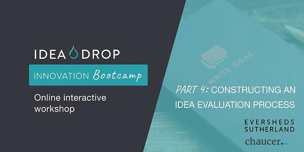 Innovation Bootcamp: Constructing An Idea Evaluation Process
