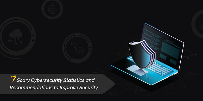 CYBERSECURITY STATISTICS TO DRIVE SECURITY ENHANCEMENTS NOW