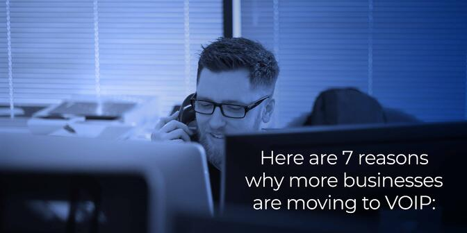 7 Reasons Why More Businesses Are Moving to VOIP