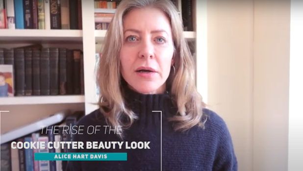 Alice Hart-Davis's talking about cookie cutter beauty
