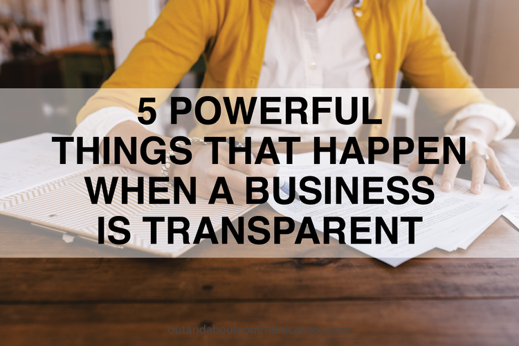 5 Powerful Things That Happen When a Business is Transparent