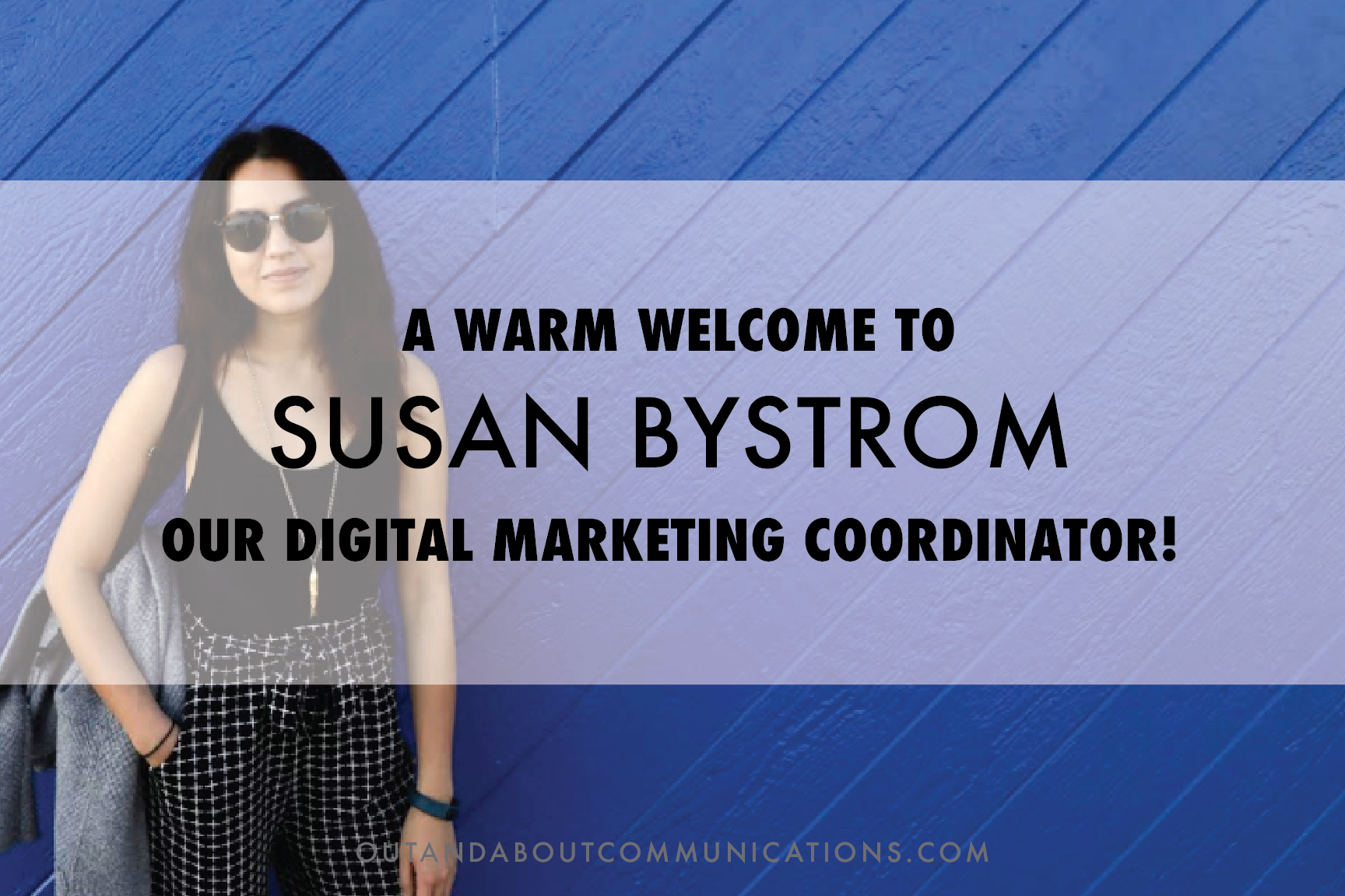 A Warm Welcome to Our Digital Marketing Coordinator, Susan Bystrom!