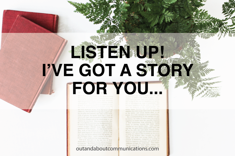 Listen Up! I've Got a Story for You...