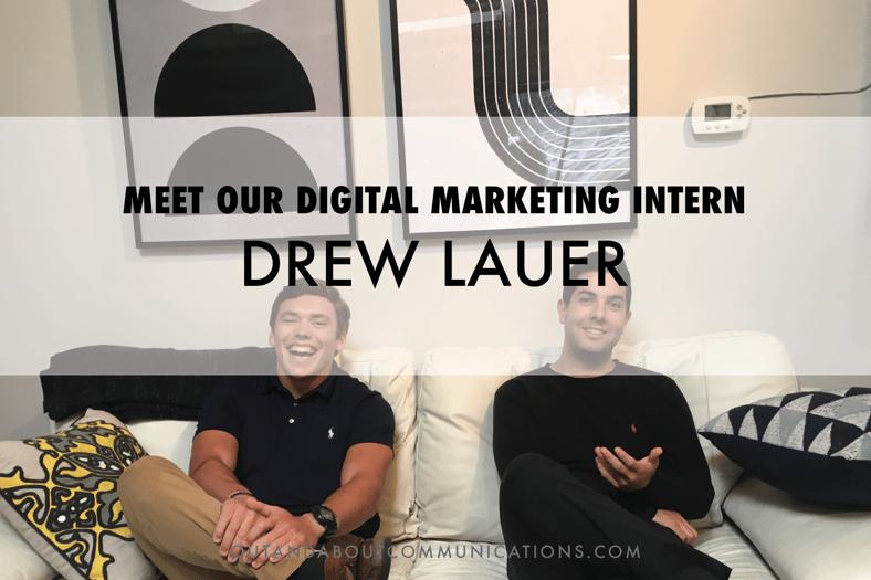 Meet Our Digital Marketing Intern, Drew Lauer