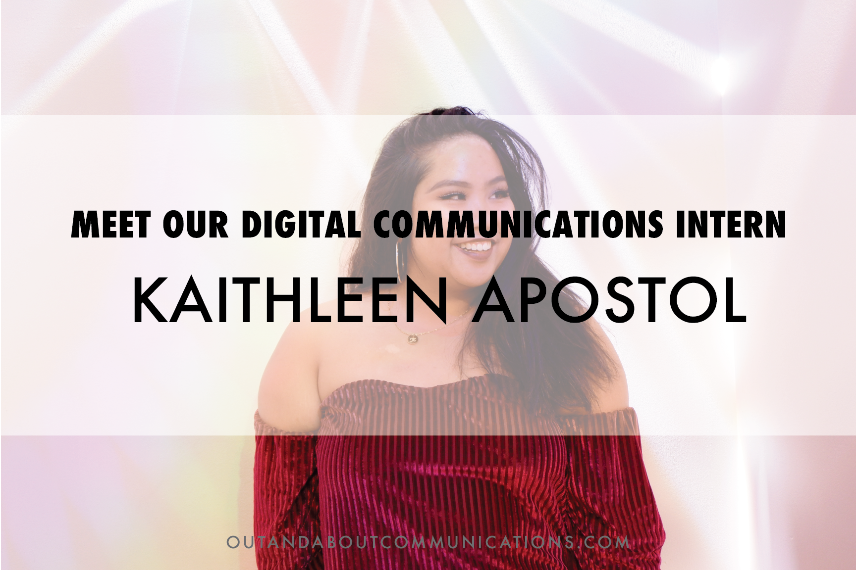 Meet Our Fall Digital Communications Intern, Kaithleen Apostol