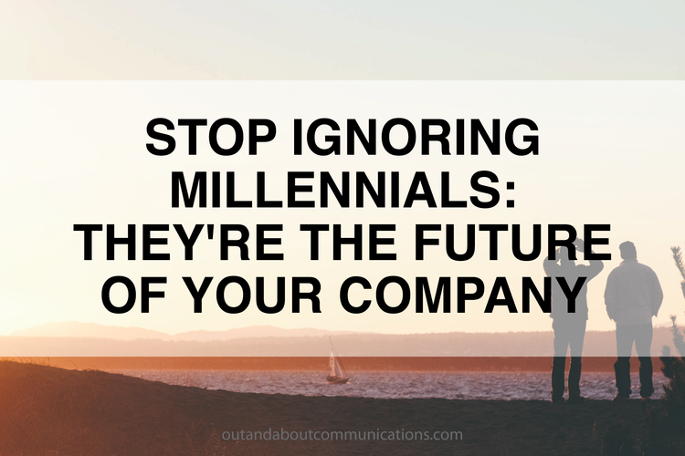 Stop Ignoring Millennials: They're The Future of Your Company