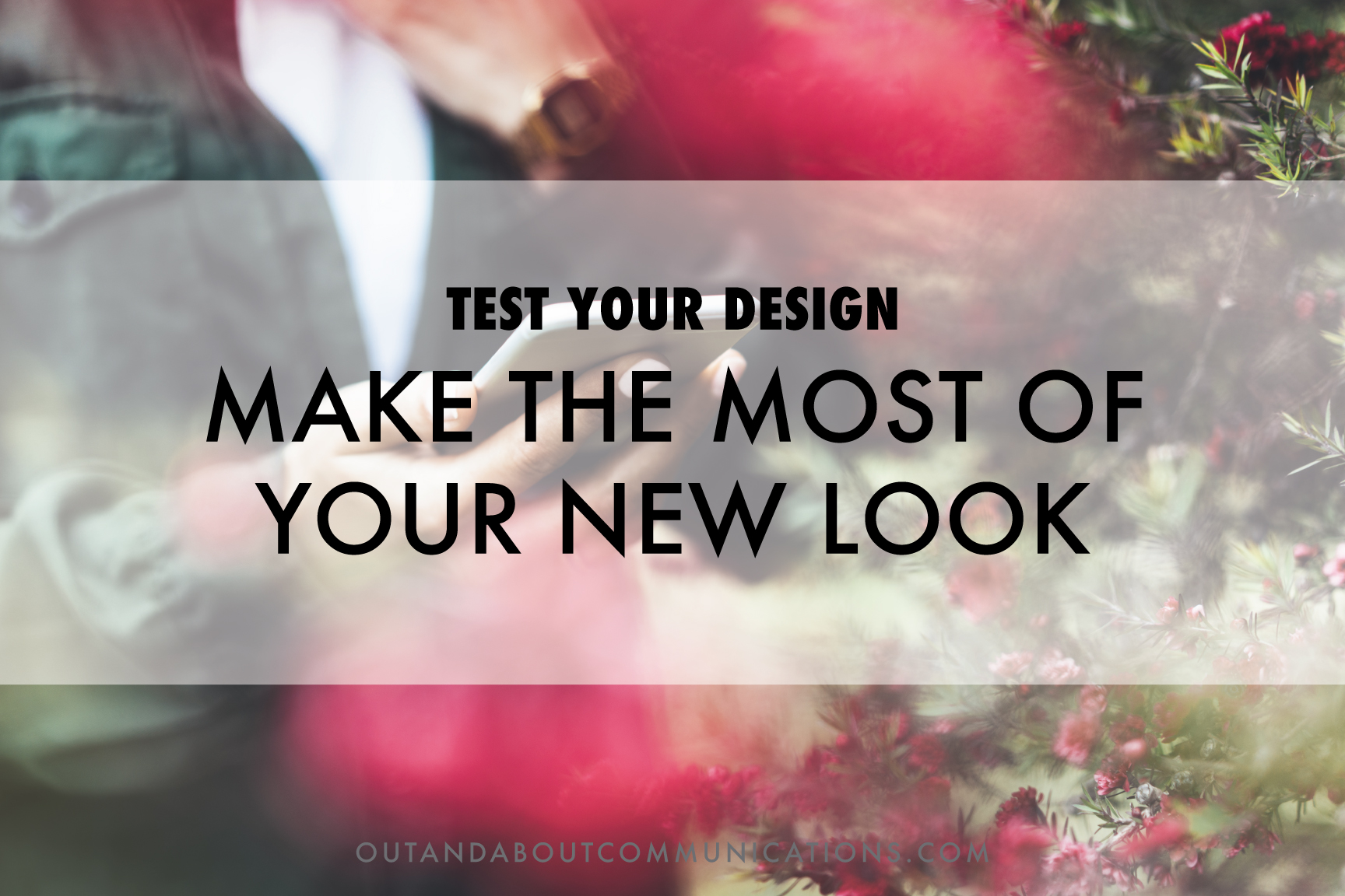 Test Your Design To Make The Most Of Your New Look