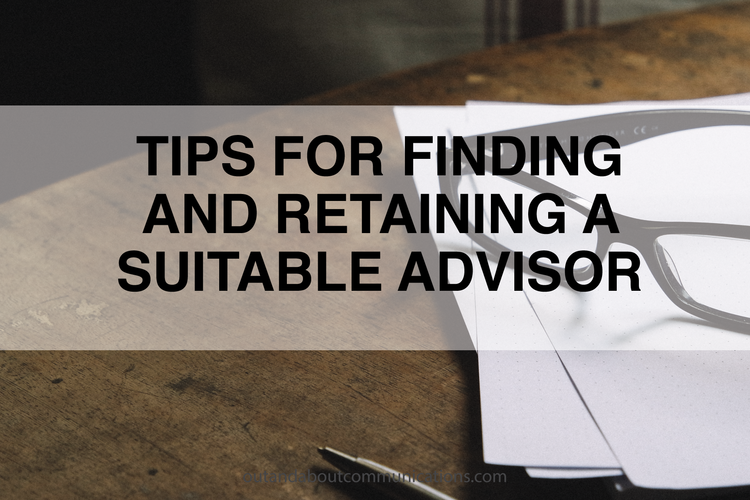 Tips for Finding and Retaining a Suitable Advisor
