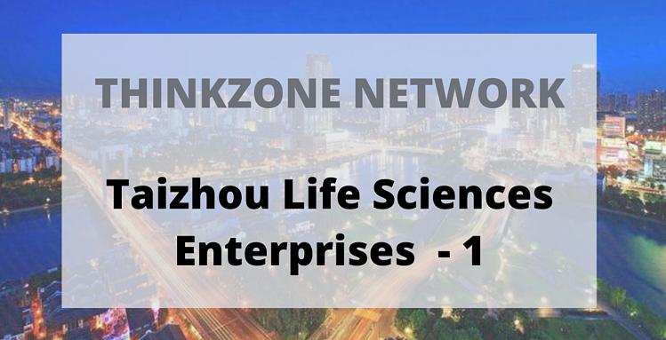 Thinkzone Network: Taizhou Life Sciences Enterprises -1