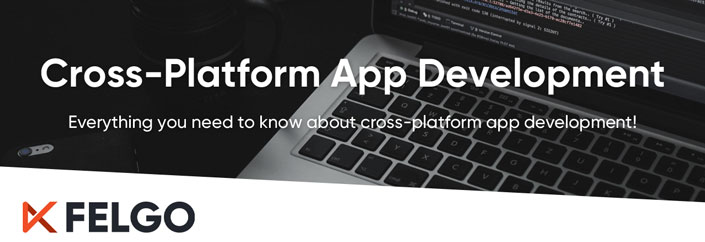 Cross-Platform App Development: The Way to Go in 2020