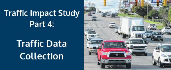 Traffic Impact Study Process – Part 4: Traffic Data Collection