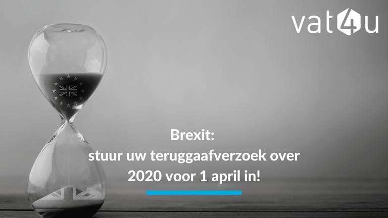 Brexit: stuur uw teruggaafverzoek over 2020 voor 1 april in!