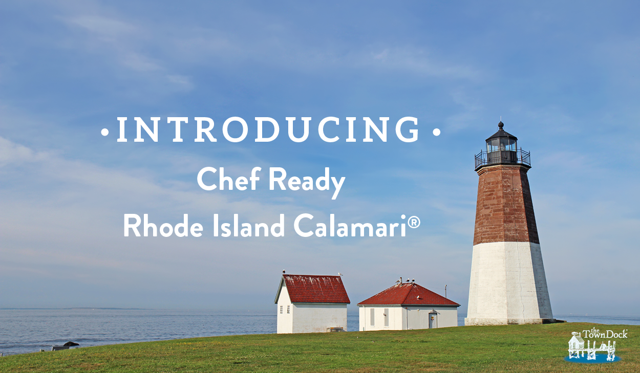 Introducing Chef Ready Rhode Island Calamari®