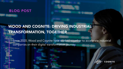 Wood and Cognite: Driving industrial transformation, together