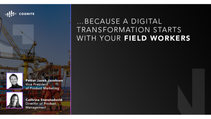 ...Because a Digital Transformation Starts with Your Field Workers