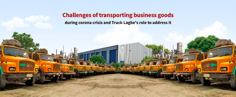 Challenges of transporting business goods during corona crisis and Truck Lagbe's role to address it