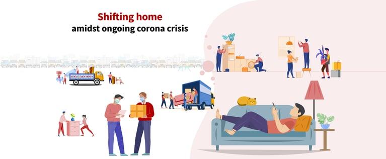 Shifting home amidst ongoing corona crisis