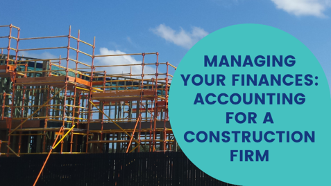 managing-your-finances-accounting-for-a-construction-firm