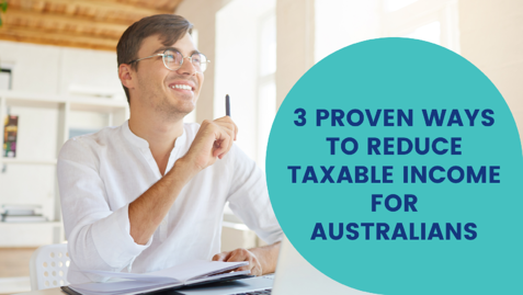 3-proven-ways-to-reduce-taxable-income-for-australians