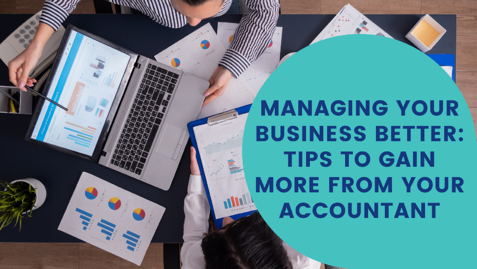 managing-your-business-better-tips-to-gain-more-from-your-accountant